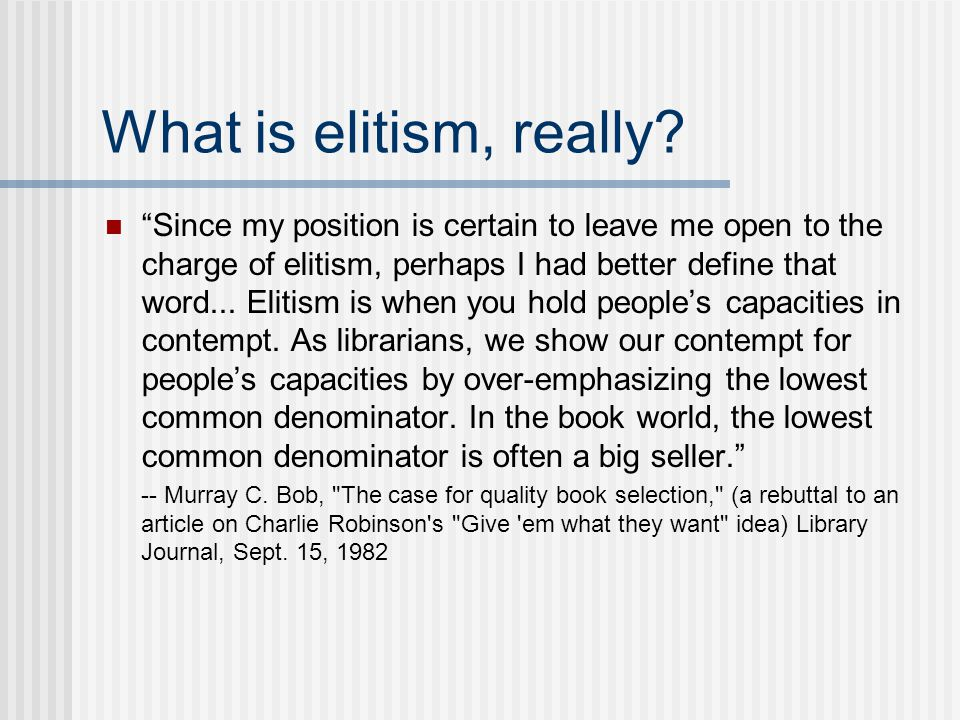 What is elitism, really.