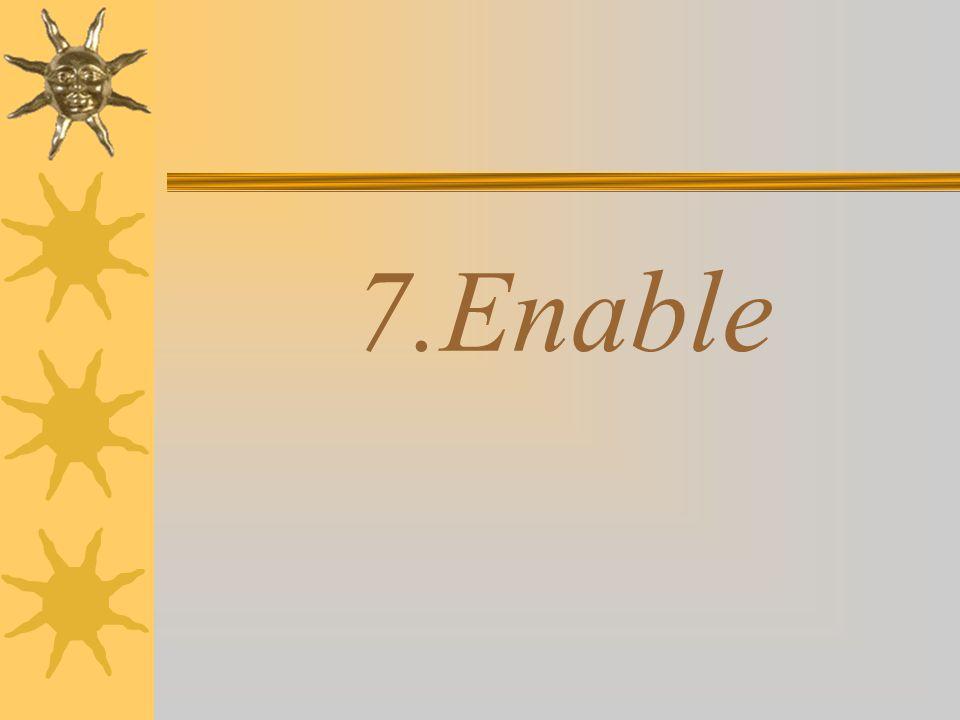 7.Enable