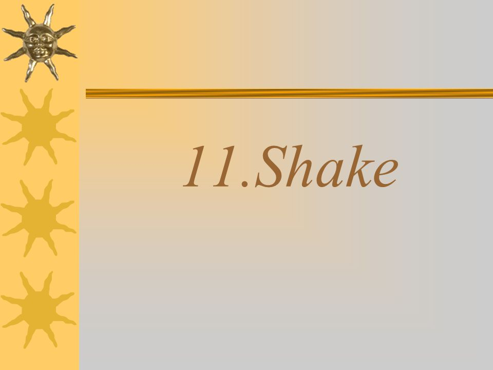11.Shake