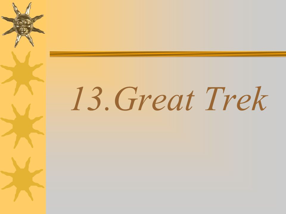 13.Great Trek