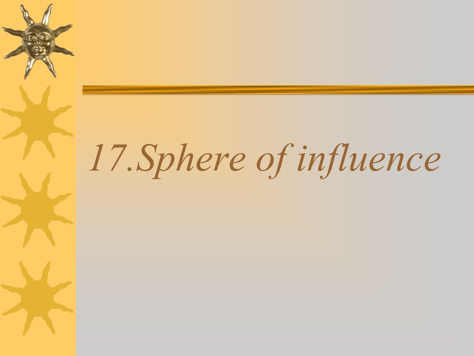 17.Sphere of influence