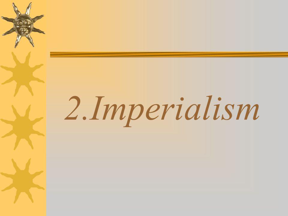 2.Imperialism