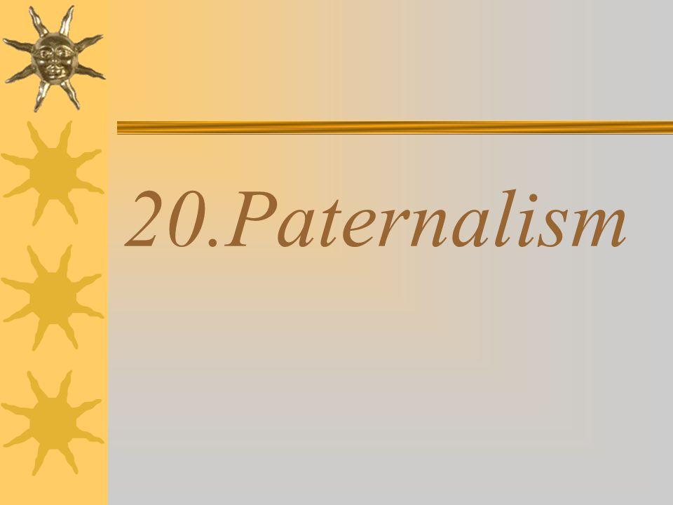 20.Paternalism