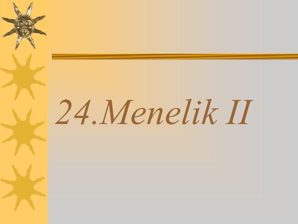 24.Menelik II