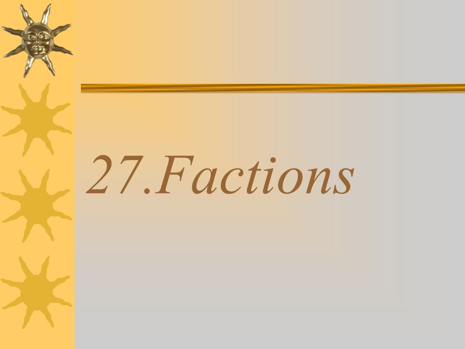 27.Factions