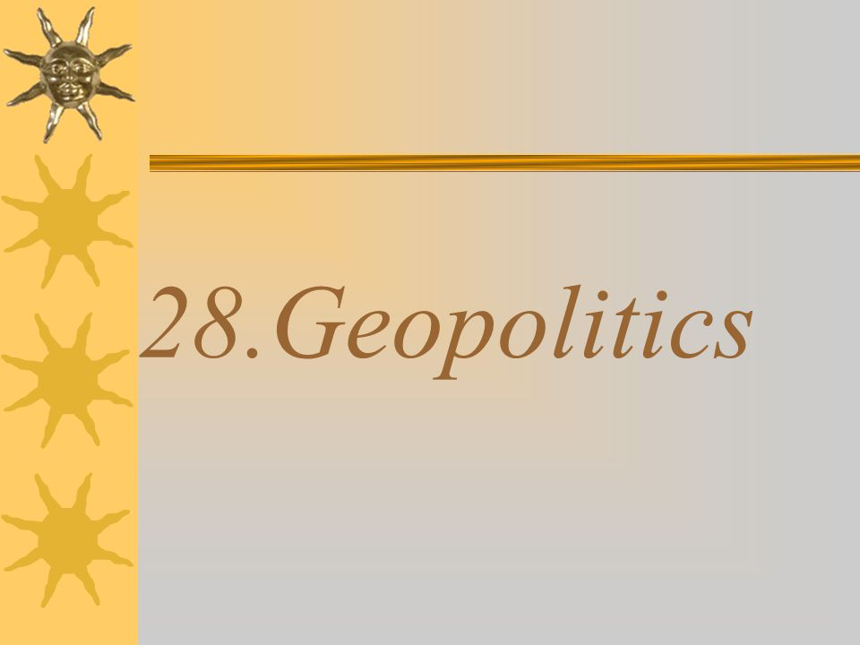 28.Geopolitics