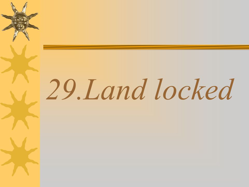 29.Land locked