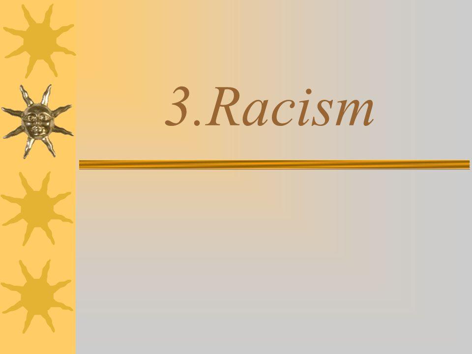 3.Racism