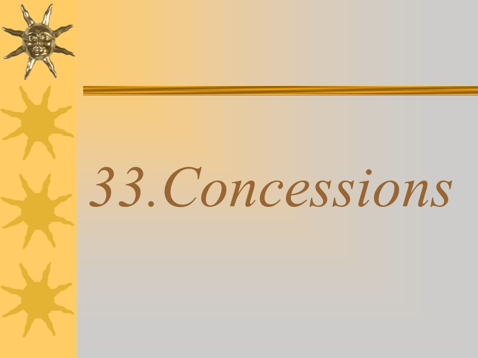 33.Concessions