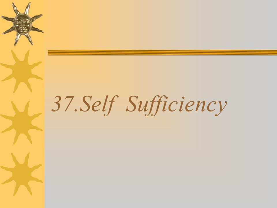37.Self Sufficiency