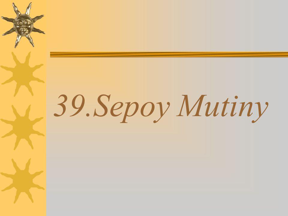 39.Sepoy Mutiny