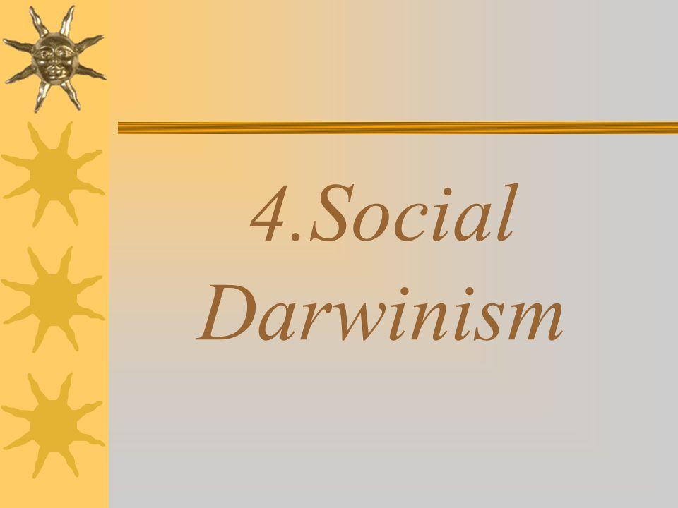 4.Social Darwinism