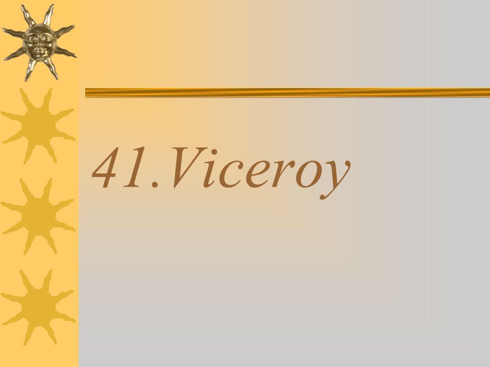 41.Viceroy