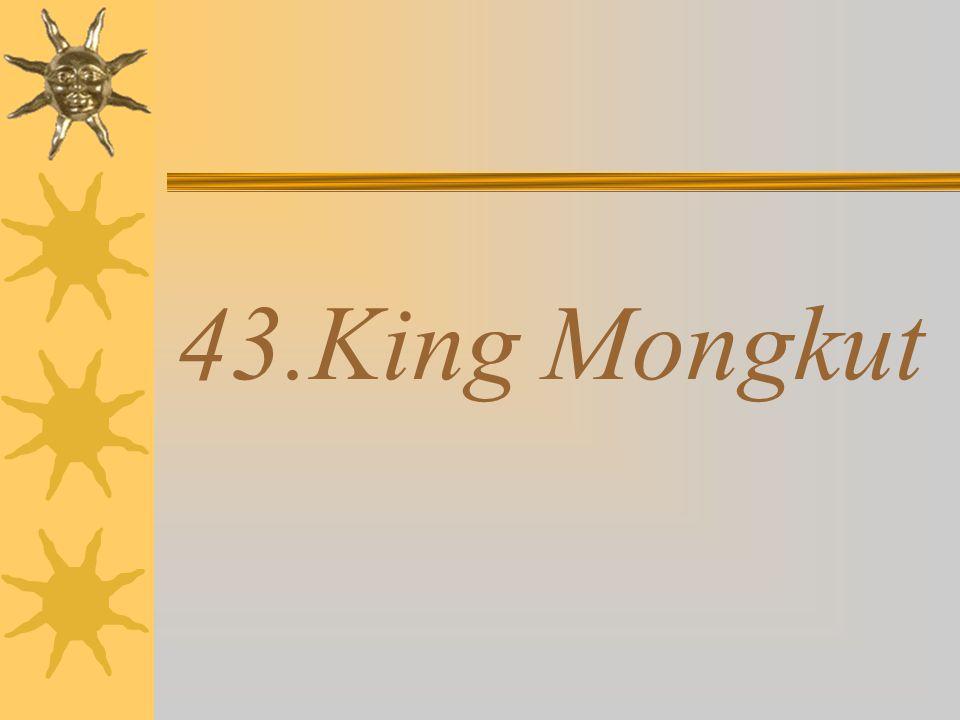 43.King Mongkut