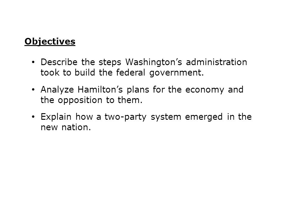 Describe the steps Washington's administration took to build the federal government.