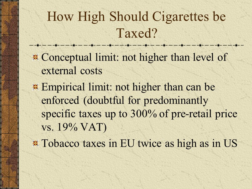 How High Should Cigarettes be Taxed.