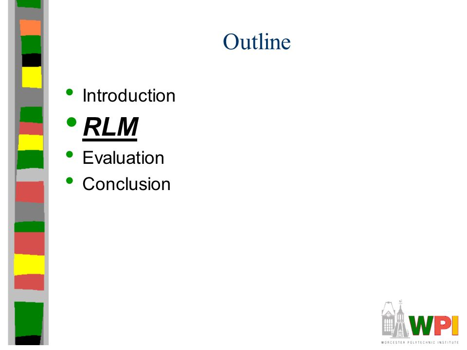 Outline Introduction RLM Evaluation Conclusion
