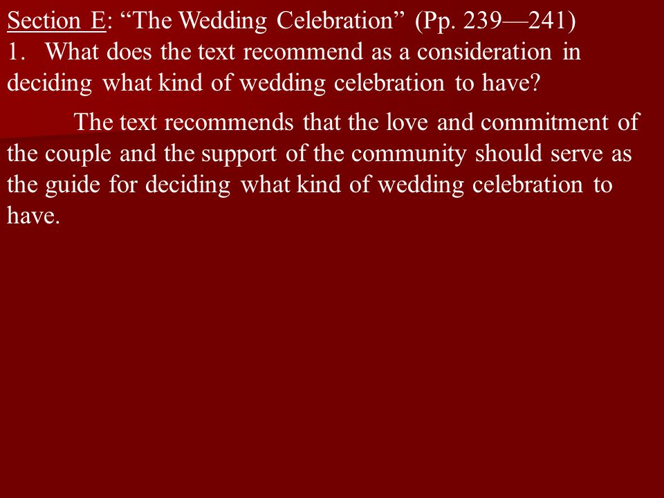 """Section E: """"The Wedding Celebration"""" (Pp. 239—241) 1.What does the text recommend as a consideration in deciding what kind of wedding celebration to h"""