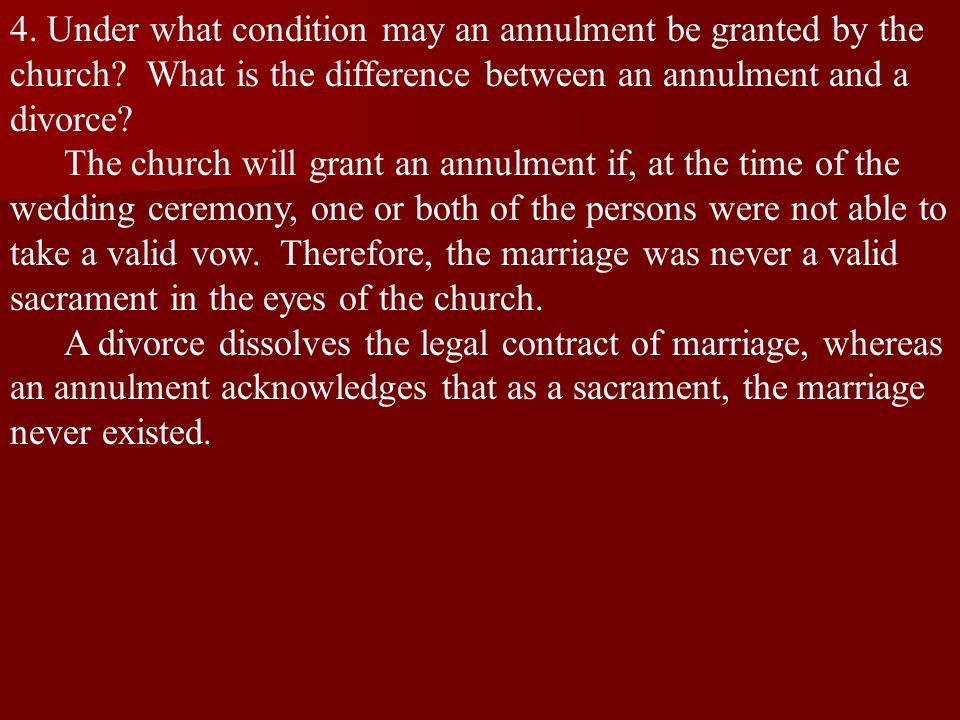 4.Under what condition may an annulment be granted by the church.