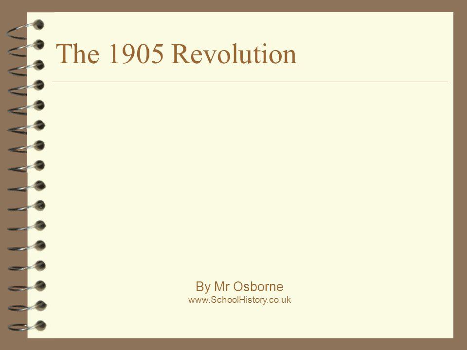 The 1905 Revolution By Mr Osborne www.SchoolHistory.co.uk