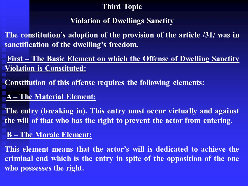 Third Topic Violation of Dwellings Sanctity The constitution's adoption of the provision of the article /31/ was in sanctification of the dwelling's freedom.