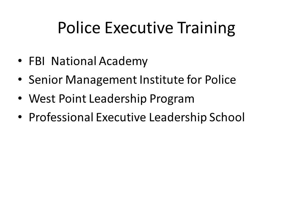 Police Executive Training FBI National Academy Senior Management Institute for Police West Point Leadership Program Professional Executive Leadership