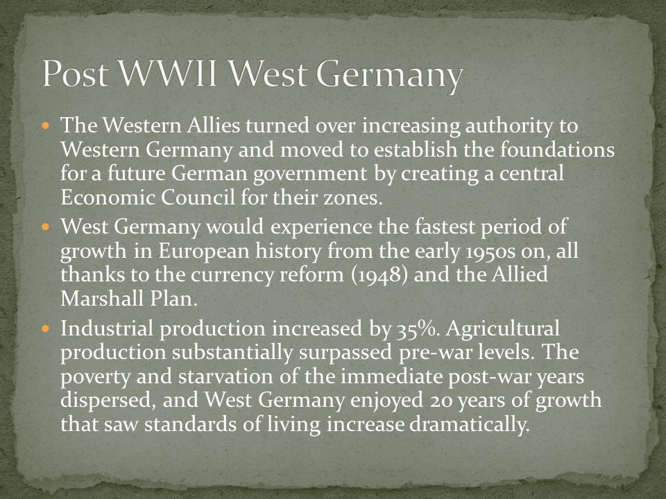 The Western Allies turned over increasing authority to Western Germany and moved to establish the foundations for a future German government by creati