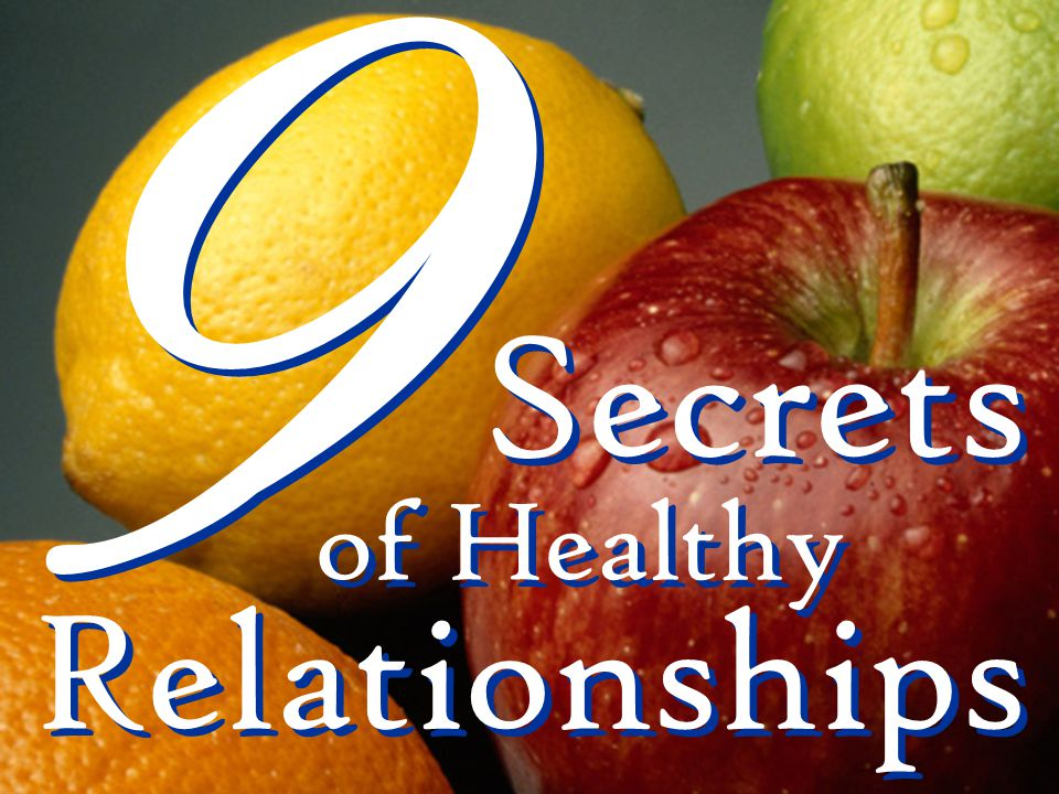 9 9 Secrets of Healthy Relationships