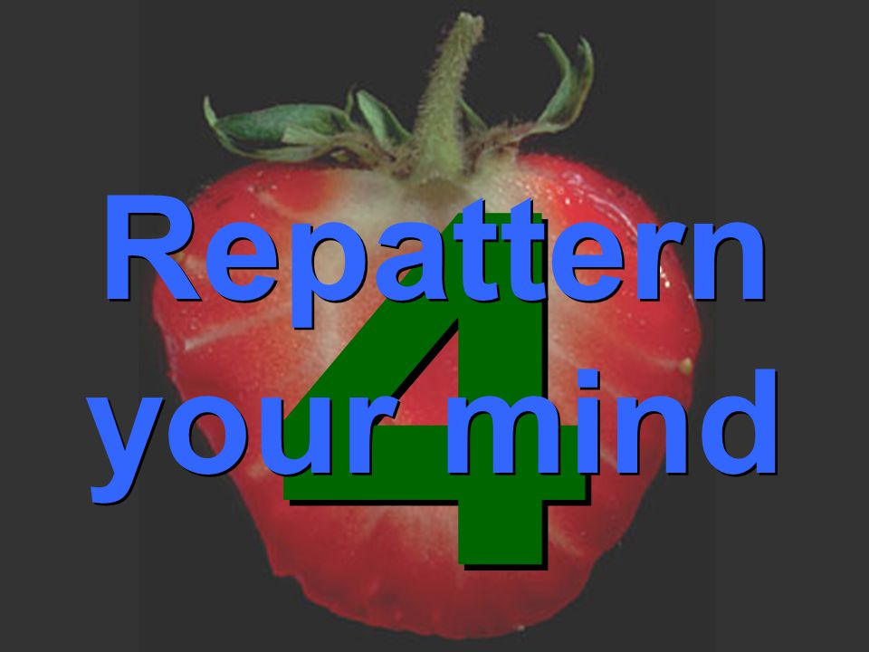 4 4 Repattern your mind