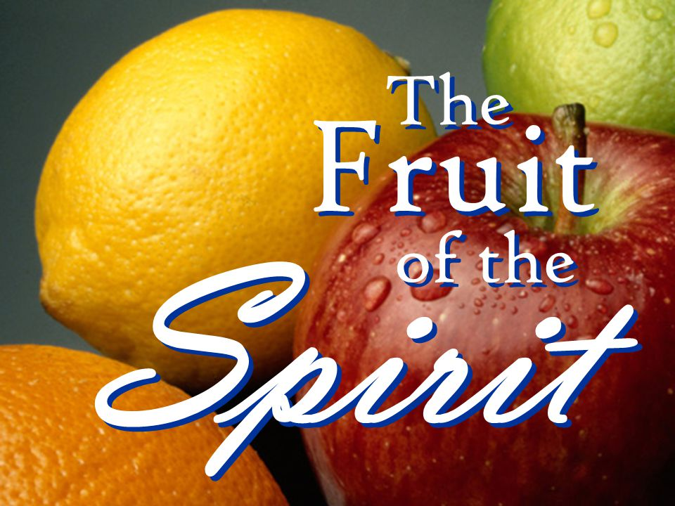 Spirit Fruit The of the