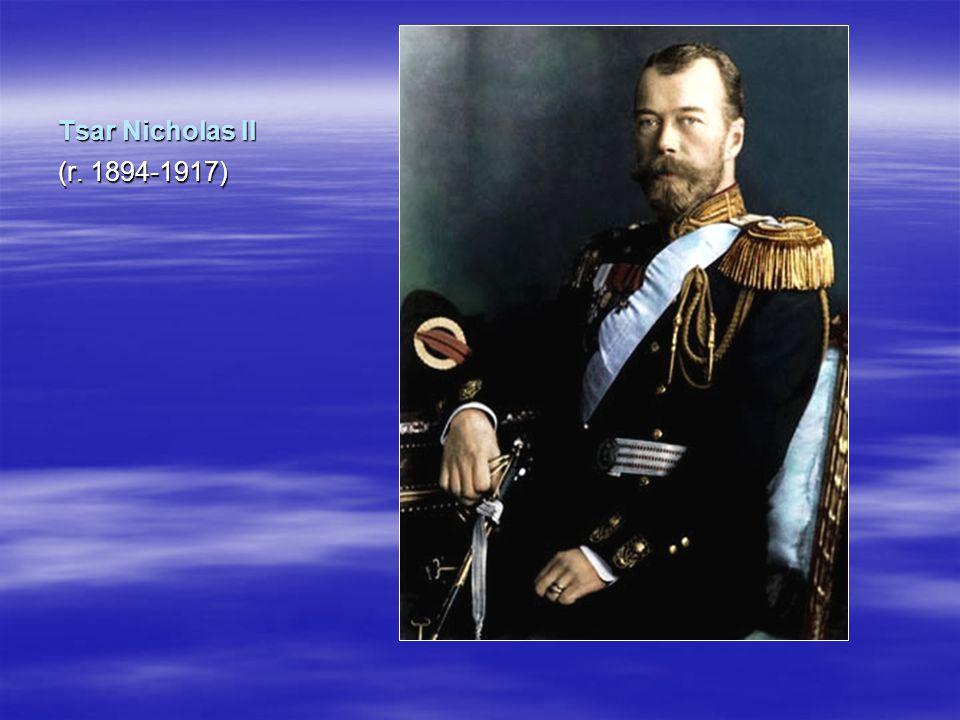 Tsar Nicholas II (r. 1894-1917)