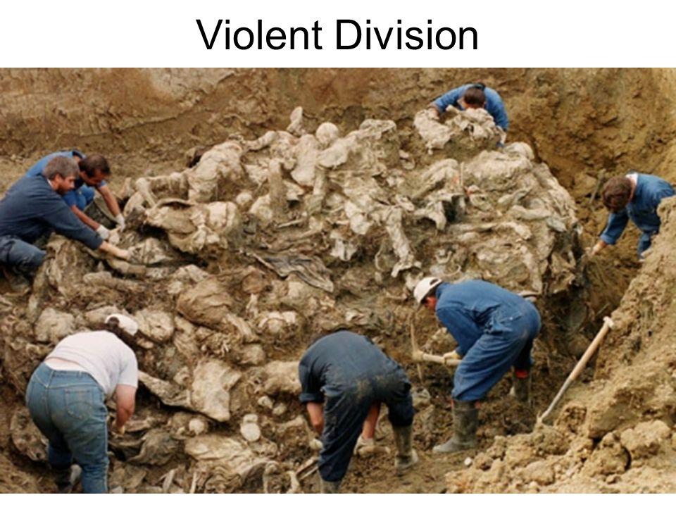 Violent Division In 1995, countries including the U.S. sent military forces to restore peace to the region. They found evidence of Ethnic Cleansing, t