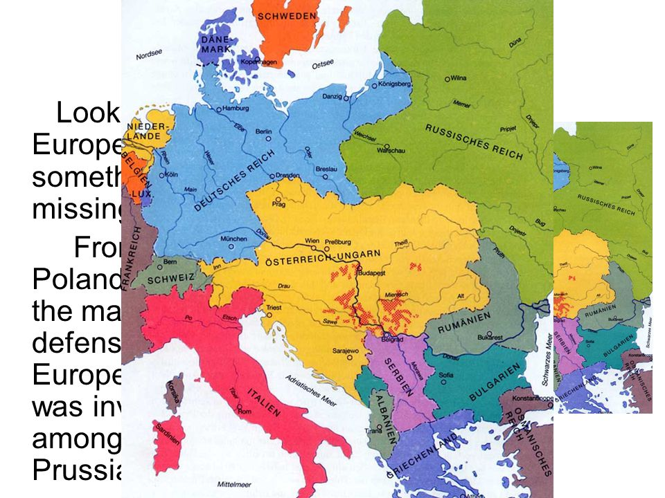 Setting the Scene Look at an old map of Europe and you may notice something odd. Poland is missing. From 1795 to 1918, Poland disappeared from the map