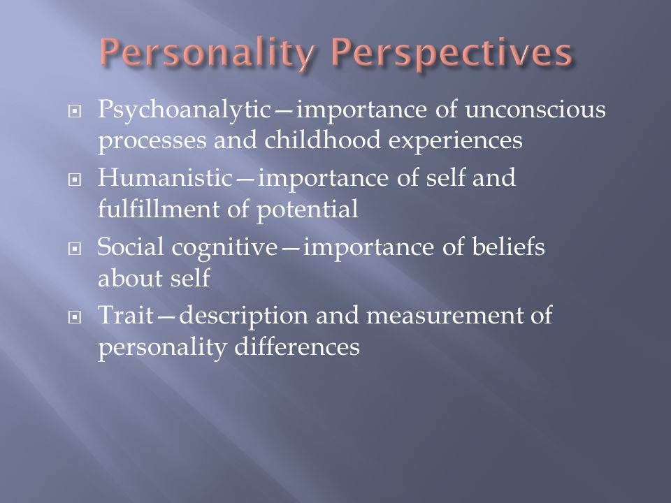  Developed by Sigmund Freud  Psychoanalysis is both an approach to therapy and a theory of personality.