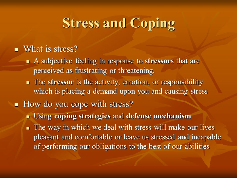 Stress and Coping What is stress. What is stress.