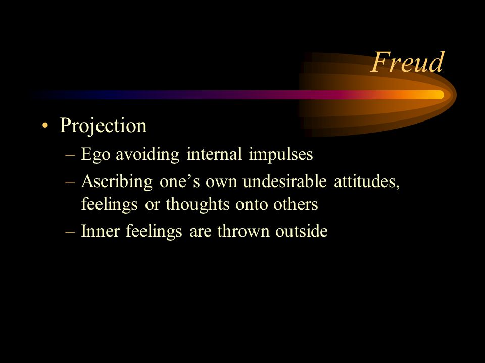 Freud Repression –When people have too many painful memories that cause the Ego too much anxiety people push that memory or urge out of their consciou
