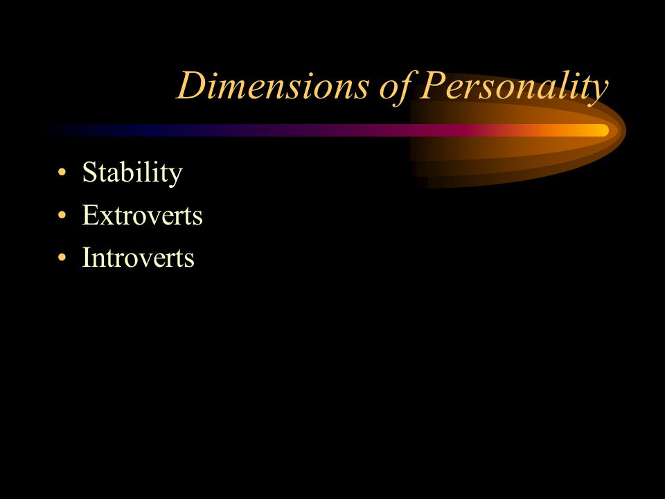 Eysenck's Dimensions of Personality Factor Analysis –mathematical –measures extent to which different personality variables are related –