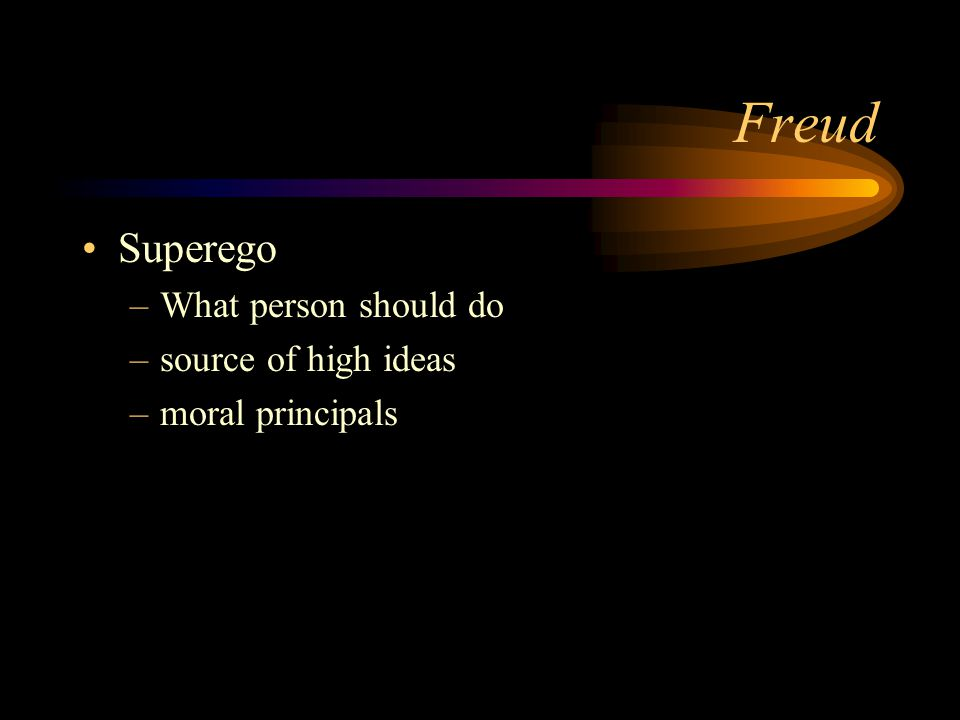 Freud Ego –rational, thoughtful personality process that operates in terms of the reality principle –plans what to do –develops 2-3yrs of age –gets its energy through the ID