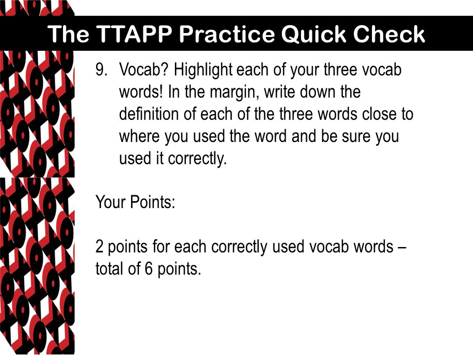 The TTAPP Practice Quick Check 9.Vocab. Highlight each of your three vocab words.