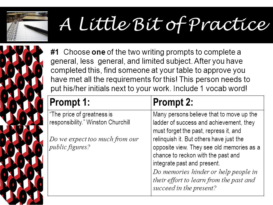 """A Little Bit of Practice Prompt 1:Prompt 2: """"The price of greatness is responsibility."""" Winston Churchill Do we expect too much from our public figure"""