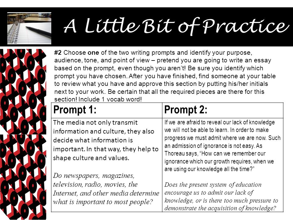 A Little Bit of Practice Prompt 1:Prompt 2: The media not only transmit information and culture, they also decide what information is important. In th