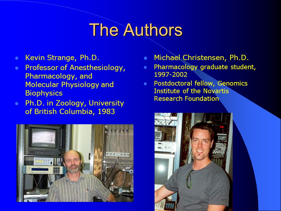 The Authors Kevin Strange, Ph.D.