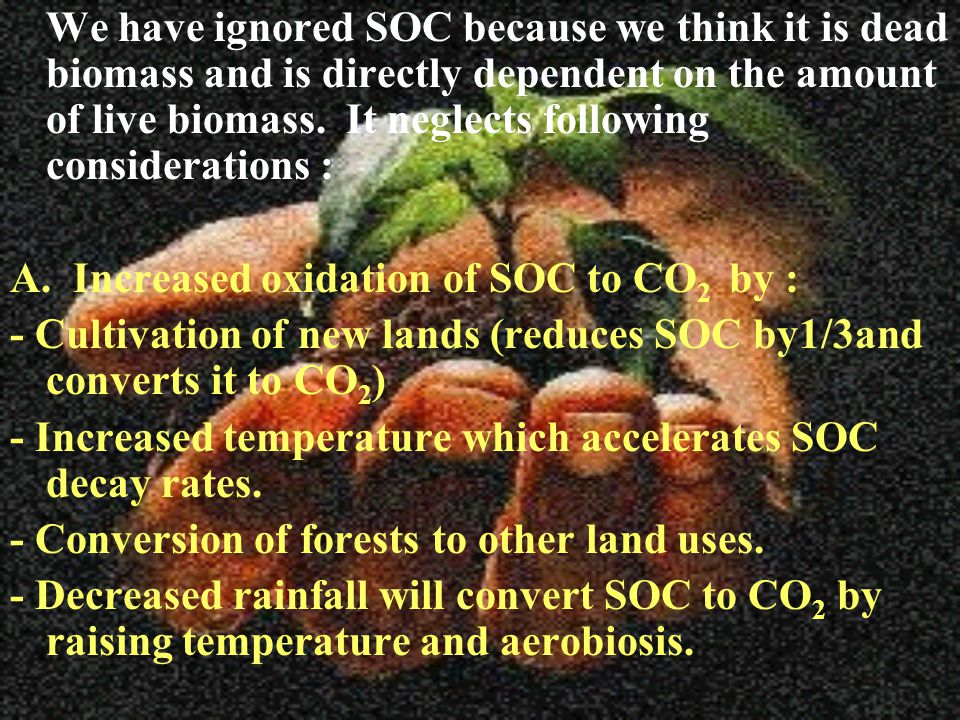 Conversely, soil can remove CO 2 from atmosphere by: B.
