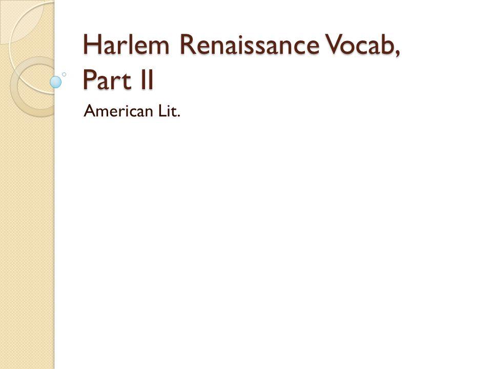Harlem Renaissance Vocab, Part II American Lit.