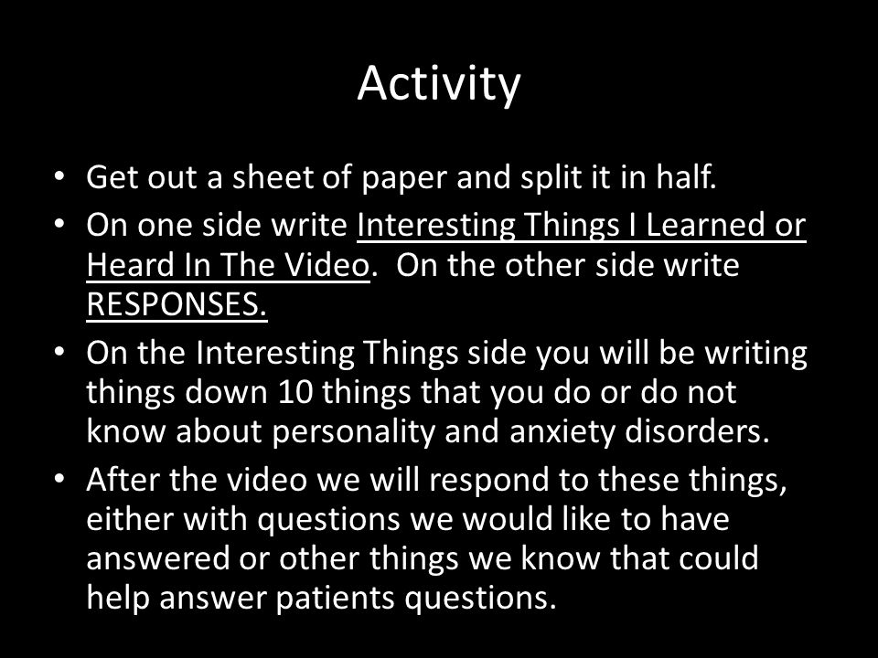 Activity Get out a sheet of paper and split it in half.