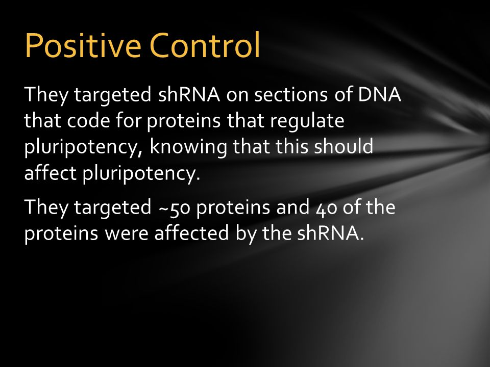 They targeted shRNA on sections of DNA that code for proteins that regulate pluripotency, knowing that this should affect pluripotency.