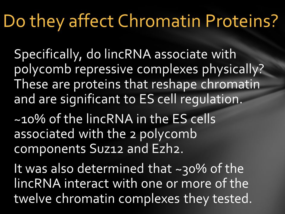 Specifically, do lincRNA associate with polycomb repressive complexes physically.