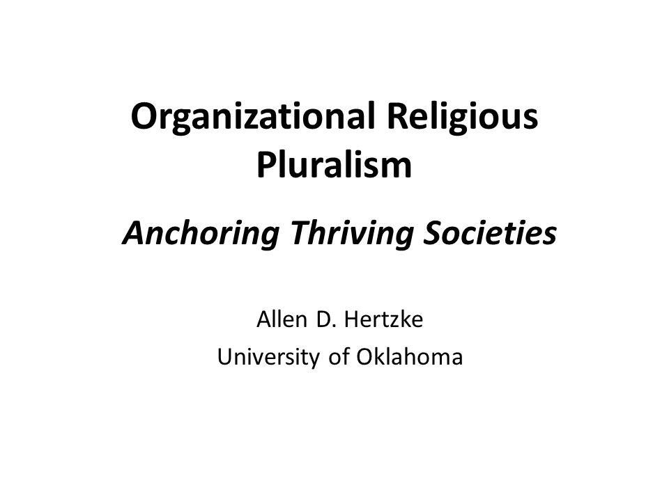 Organizational Religious Pluralism Anchoring Thriving Societies Allen D.