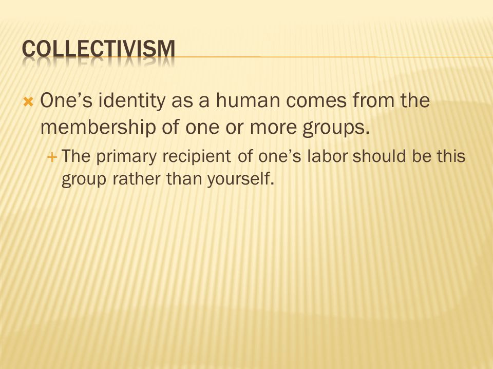  One's identity as a human comes from the membership of one or more groups.