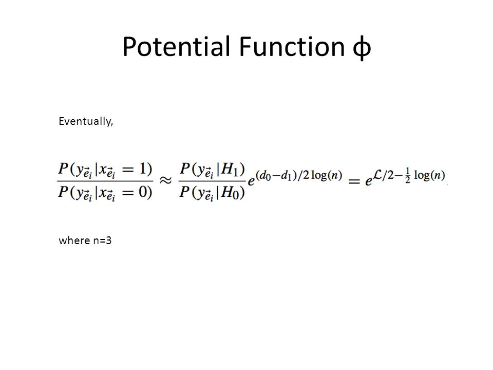 Potential Function φ where n=3 Eventually,